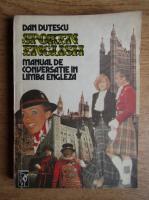 Anticariat: Dan Dutescu - Manual de conversatie in limba engleza (volumul 1)