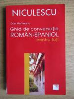 Dan Munteanu - Ghid de conversatie roman spaniol pentru toti