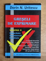 Anticariat: Dorin N. Uritescu - Greseli de exprimare (volumul 2)