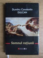 Dumitru Constantin-Dulcan - Somnul ratiunii