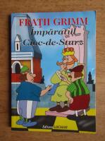 Anticariat: Fratii Grimm - Imparatul Cioc de Sturz