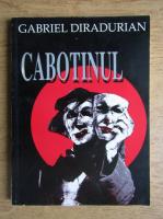 Anticariat: Gabriel Diradurian - Cabotinul