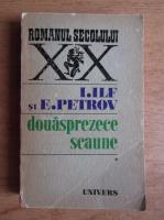 I. Ilf, E. Petrov - Douasprezece scaune