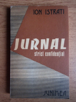 Anticariat: Ion Istrati - Jurnal strict confidential