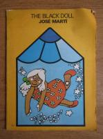 Anticariat: Jose Marti - The black doll