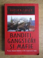 Anticariat: Martin McCauley - Banditi, gangsteri si mafie