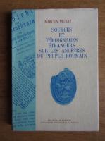 Anticariat: Mircea Musat - Sources et temoignages etrangers sur les ancetres du peuple roumain