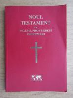 Anticariat: Noul Testament cu psalmi, proverbe si indrumari