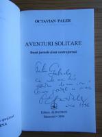 Octavian Paler - Aventuri solitare (cu autograful autorului)