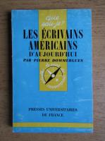 Anticariat: Pierre Dommergues - Les ecrivains americains d'aujourd'hui