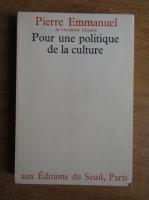 Pierre Emmanuel - Pour une politique de la culture