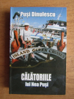 Pusi Dinulescu - Calatoriile lui Nea Pusi