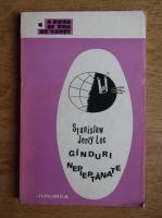 Anticariat: Stanislaw Jerzy Lec - Ganduri nepieptanate