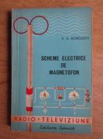 Anticariat: V. G. Korolkov - Scheme electrice de magnetofon