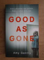 Anticariat: Amy Gentry - Good as gone