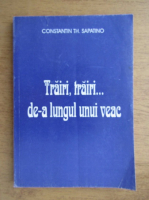 Constantin Th. Sapatino - Trairi, trairi, de-a lungul unui veac