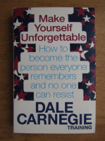 Anticariat: Dale Carnegie - Make yourself unforgettable