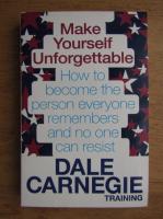 Anticariat: Dale Carnegie - Make yourself unforgettable