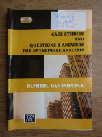 Dumitru Dan Popescu - Case studies and questions and answers for enterprise analysis