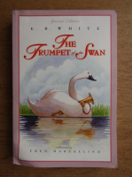 E. B. White - The trumpet of the swan