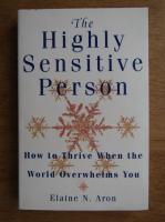 Elaine Aron - The highly sensitive person