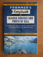 Fran Wenograd Golden, Gene Sloan - Frommer's easy guide to Alaskan cruises and ports of call
