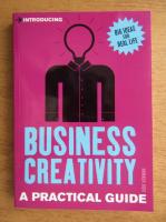 Anticariat: Jodie Newman - Business creativity. A practical guide