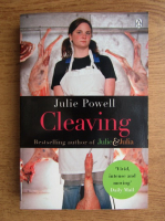 Anticariat: Julie Powell - Cleaving. A story of marriage, meat and obsession