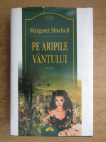 Margaret Mitchell - Pe aripile vantului (volumul 1)