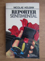 Anticariat: Nicolae Holban - Reporter sentimental