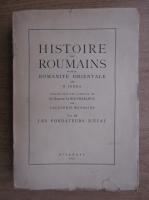 Anticariat: Nicolae Iorga - Histoire des roumains et de la romanite orientale (volumul 3, 1937)
