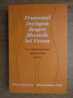 Nina Brochman, Ellen Stokken Dahl - Frumosul nespus despre Muntele lui Venus