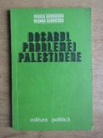Anticariat: Rodica Georgescu - Dosarul problemei palestinene