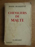 Roger Peyrefitte - Chevaliers de Malte