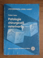 Anticariat: Traian Leau - Patologie chirurgicala veterinara
