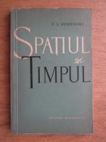 Anticariat: V. I. Sviderski - Spatiul si timpul