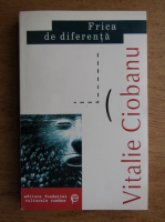 Anticariat: Vitalie Ciobanu - Frica de diferenta
