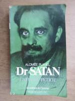 Anticariat: Alomee Planel - Docteur Satam ou L'affaire Petiot