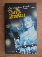 Anticariat: Christopher Frank - Noaptea americana
