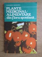 Constantin Dragulescu - Plante medicinal-alimentare din flora spontana