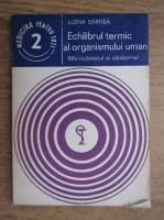 Anticariat: Elena Barnea - Echilibrul termic al organismului uman