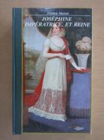Anticariat: Frederic Masson - Josephine, Imperatrice et Reine