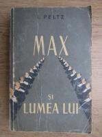 I. Peltz - Max si lumea lui