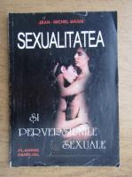 Jean Michel Magis - Sexualitatea si perversiunile sexuale