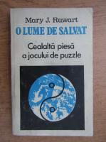Anticariat: Mary J. Ruwart - O lume de salvat. Cealalta piesa a jocului de puzzle