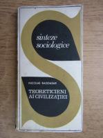 Anticariat: Nicolae Bagdasar - Teoreticieni ai civilizatiei