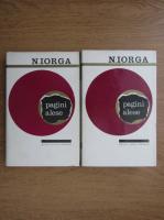 Nicolae Iorga - Pagini alese (2 volume)
