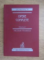 Nicolae Titulescu - Opere complete (volumul 1)