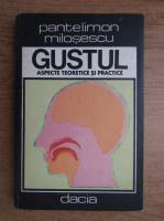 Anticariat: Pantelimon Milosescu - Gustul, aspecte teoretice si practice