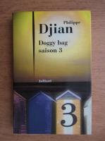 Philippe Djian - Doggy bag. Saison 3